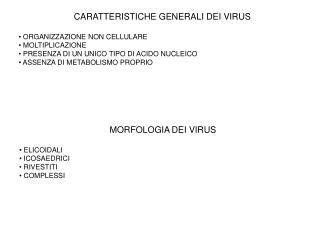 CARATTERISTICHE GENERALI DEI VIRUS  ORGANIZZAZIONE NON CELLULARE  MOLTIPLICAZIONE