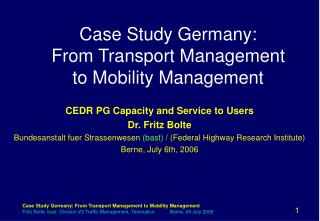 Case Study Germany: From Transport Management  to Mobility Management