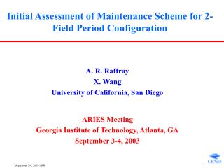 Initial Assessment of Maintenance Scheme for 2-Field Period Configuration
