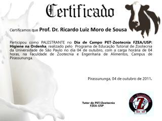 Certificamos  que  Prof. Dr. Ricardo  Luiz Moro de  Sousa