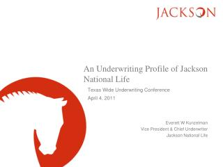 An Underwriting Profile of Jackson National Life