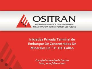 Inversión: US$ 96.5 millones Concesión :30 años (2010 / 2040) Inicio Operaciones: Abril 2012