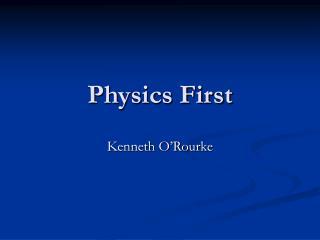 Physics First