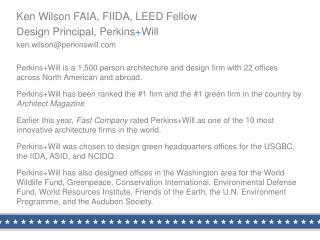 Ken Wilson FAIA, FIIDA, LEED Fellow Design Principal, Perkins + Will ken.wilson@perkinswill