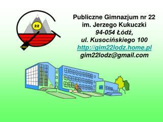 Publiczne Gimnazjum nr 22 im. Jerzego Kukuczki 94-054 L