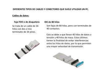 DIFERENTES TIPOS DE CABLES Y CONECTORES QUE SUELE UTILIZAR UN PC.