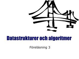 Datastrukturer och algoritmer