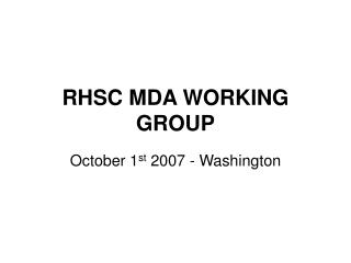 RHSC MDA WORKING GROUP