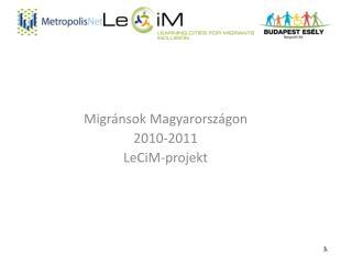 Migránsok Magyarországon 2010-2011 LeCiM-projekt