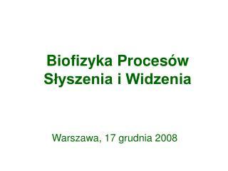 Biofizyka Procesów Słyszenia i Widzenia