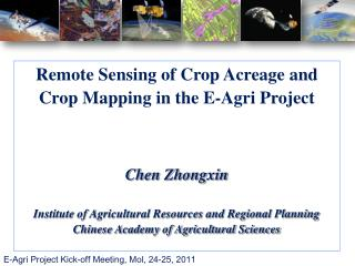 Remote Sensing of Crop Acreage and Crop Mapping in the E-Agri Project Chen Zhongxin