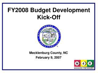 FY2008 Budget Development Kick-Off