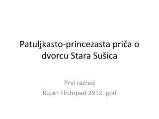 Patuljkasto-princezasta priča o dvorcu Stara Sušica