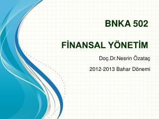 B NKA  502 FİNANSAL  YÖNETİM