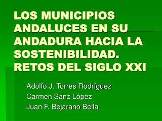 LOS MUNICIPIOS ANDALUCES EN SU ANDADURA HACIA LA SOSTENIBILIDAD. RETOS DEL SIGLO XXI