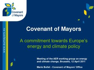 Covenant of Mayors A commitment towards Europe's energy and climate policy
