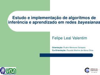 Estudo e implementação de algoritmos de inferência e aprendizado em redes  bayesianas