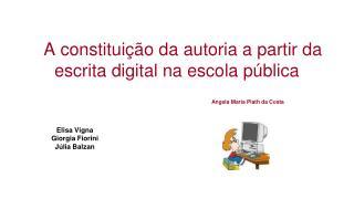 A constituição da autoria a partir da escrita digital na escola pública