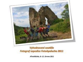 Vyhodnocení soutěže  Fotograf expedice FotoApalucha 2011