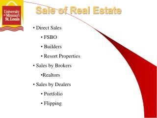 Direct Sales  FSBO  Builders  Resort Properties  Sales by Brokers Realtors  Sales by Dealers