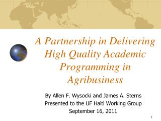 A Partnership in Delivering High Quality Academic Programming in Agribusiness