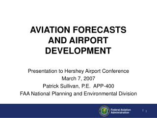 Presentation to Hershey Airport Conference  March 7, 2007  Patrick Sullivan, P.E.  APP-400