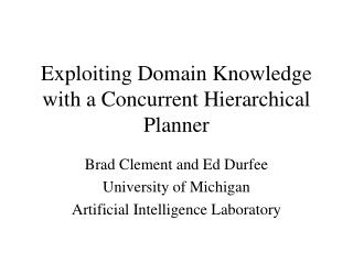 Exploiting Domain Knowledge with a Concurrent Hierarchical Planner