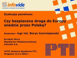 Dyskusja panelowa: Czy bezpieczna droga do Europy wiedzie przez Polskę?