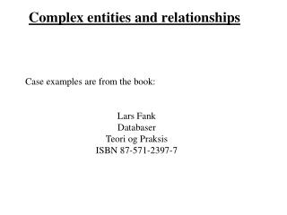 Complex entities and relationships