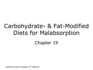 Carbohydrate- & Fat-Modified Diets for Malabsorption