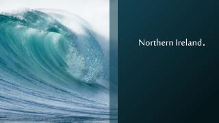 Northern Ireland .
