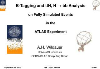 B-Tagging and ttH, H  →  bb Analysis on Fully Simulated Events in the ATLAS Experiment