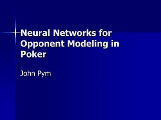 Neural Networks for Opponent Modeling in Poker