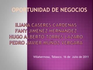 Villahermosa, Tabasco. 16 de  Julio de 2011