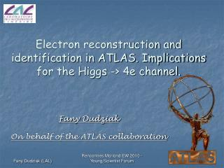 Electron reconstruction and identification in ATLAS. Implications for the Higgs -> 4e channel.