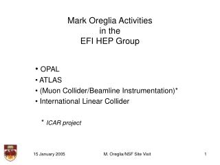 Mark Oreglia Activities  in the  EFI HEP Group