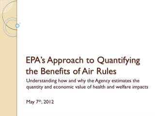 EPA's Approach to Quantifying the Benefits of Air Rules