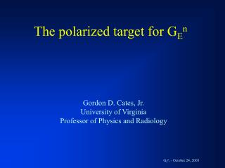 The polarized target for G E n