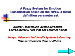 A Fuzzy System for Emotion Classification based on the MPEG-4 facial definition parameter set