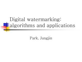 Digital watermarking: algorithms and applications