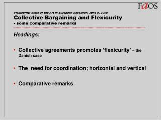 Headings: Collective agreements promotes 'flexicurity'  – the Danish case