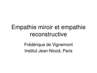 Empathie miroir et empathie reconstructive