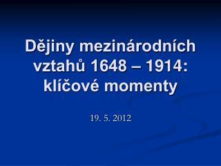 Dějiny mezinárodních vztahů 1648 – 1914: klíčové momenty