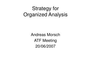 Strategy for Organized Analysis