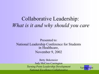 Collaborative Leadership: What is it and why should you care