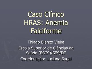 Caso Clínico HRAS: Anemia Falciforme
