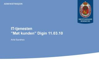 "IT-tjenesten ""Møt kunden"" Digin 11.03.10"