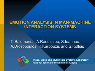EMOTION ANALYSIS IN MAN-MACHINE INTERACTION SYSTEMS