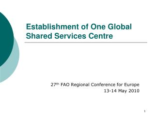Establishment of One Global Shared Services Centre