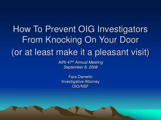 How To Prevent OIG Investigators From Knocking On Your Door (or at least make it a pleasant visit)